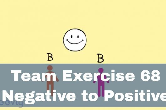 Group bonding exercises – Negative to Positive
